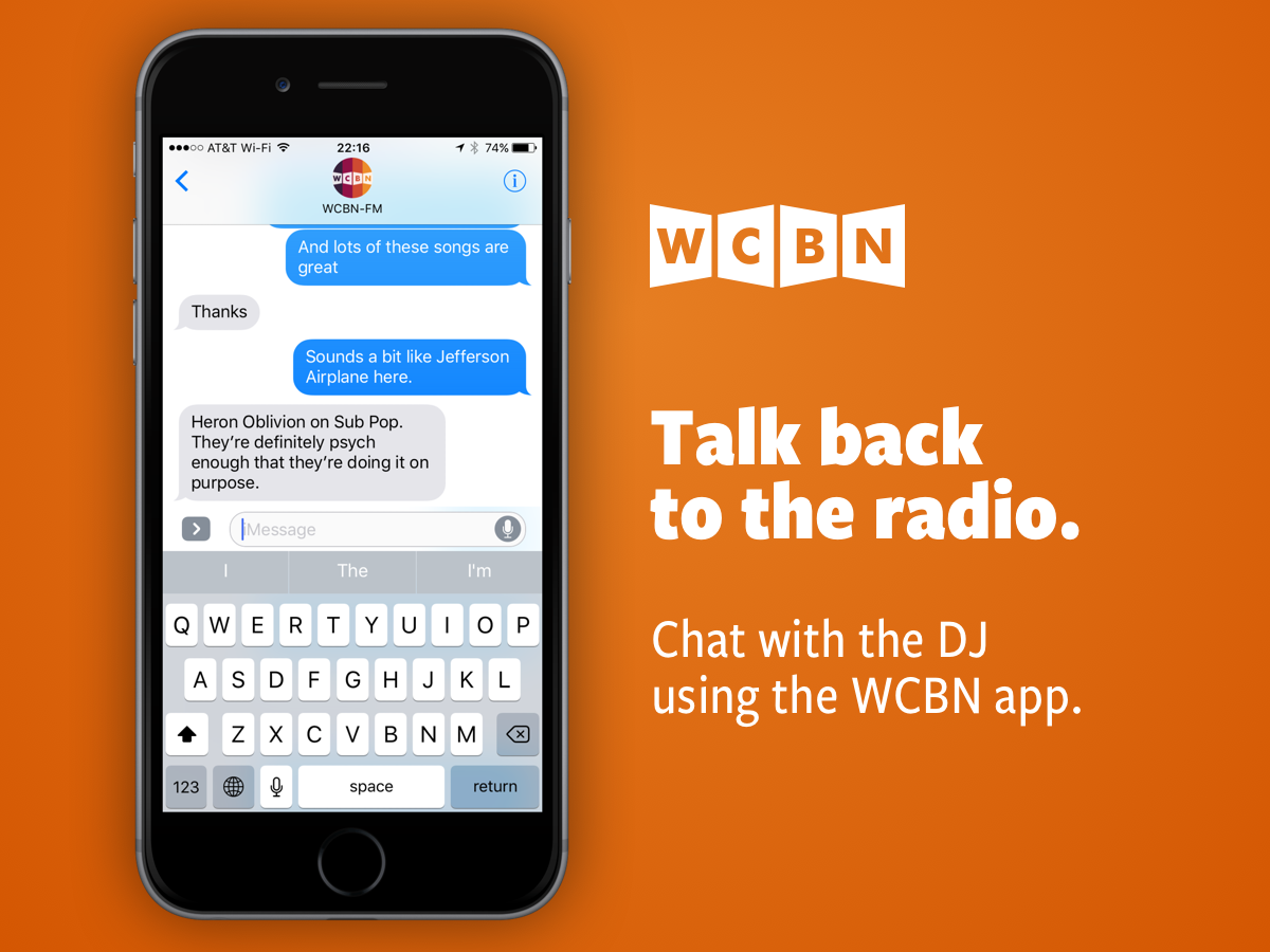 Talk back to the radio: chat with the DJ using the WCBN app.